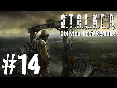 S.T.A.L.K.E.R. Oblivion Lost Remake #3 - Ходячие неприятности