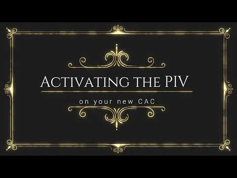Activating A PIV Authentication Certificate On A CAC. ONLY Needed For CACs Issued Before 1 March 18