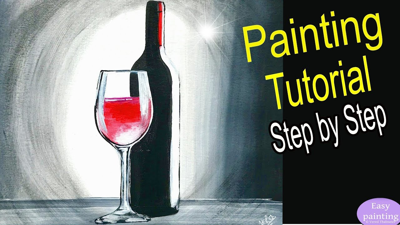 How To Paint Bottle Amp Glass Red Wine Painting Tutorial