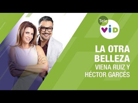 La belleza del cuerpo con Carlos Romero, La otra belleza con Viena Ruiz y Héctor Gárces - Tele VID