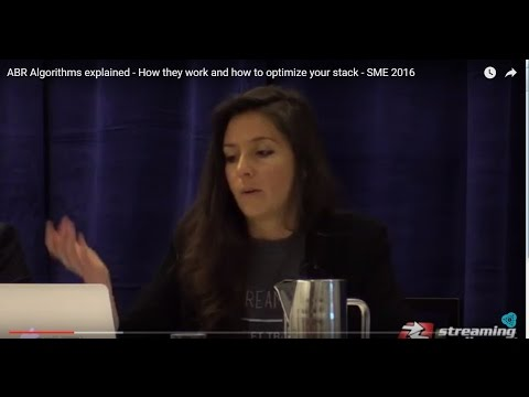 ABR Algorithms explained  - How they work and how to optimize your stack - SME 2016
