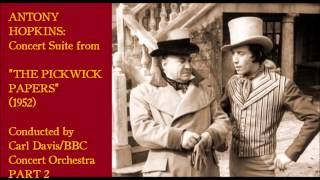 "Antony Hopkins: Suite from ""The Pickwick Papers"" (1952) Part 2"