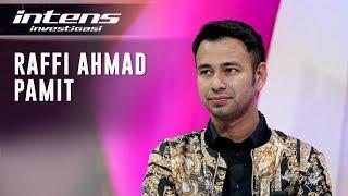 :   Terkuak Penyebab Raffi Ahmad Mundur Dari Dunia Entertainment | Intens Investigasi