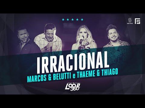 Marcos & Belutti part. Thaeme & Thiago - Irracional   Vídeo Oficial DVD FS LOOP 360°