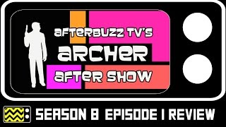 Archer Season 8 Episode 1 Review & After Show | AfterBuzz TV