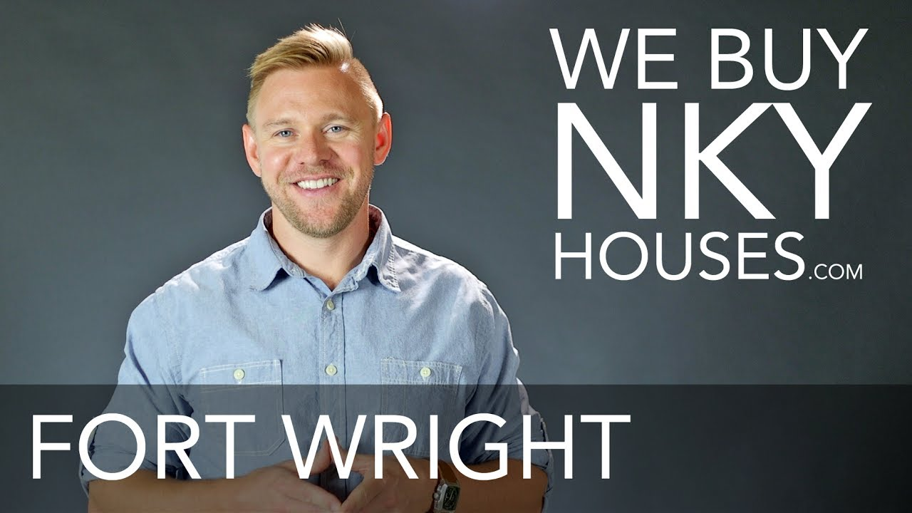 We Buy Houses in Fort Wright KY - CALL 859.412.1940 - Sell Your House Fast For Cash in Ft. Wright