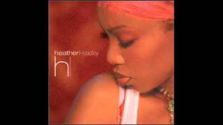 Heather Headley - If it wasn