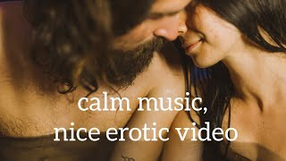 Love, Passion, SEX, Touch. Cool, Relaxing Music