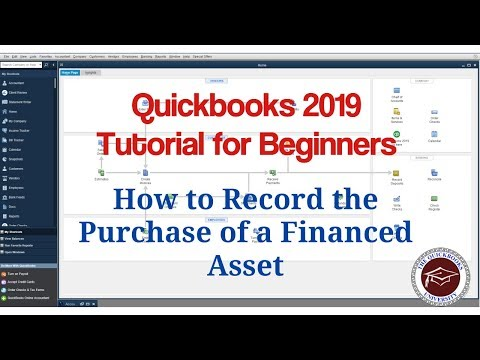 Quickbooks 2019 Tutorial for Beginners - How to Record the Purchase of a Financed Asset