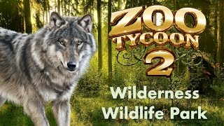 Zoo Tycoon 2 - Wilderness Wildlife Park (Episode 1) - A New Series!