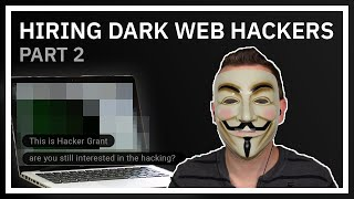 "Hiring ""Dark Web"" Hackers Part 2"