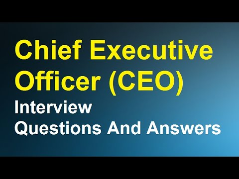 Chief executive officer (CEO) Interview Questions And Answers