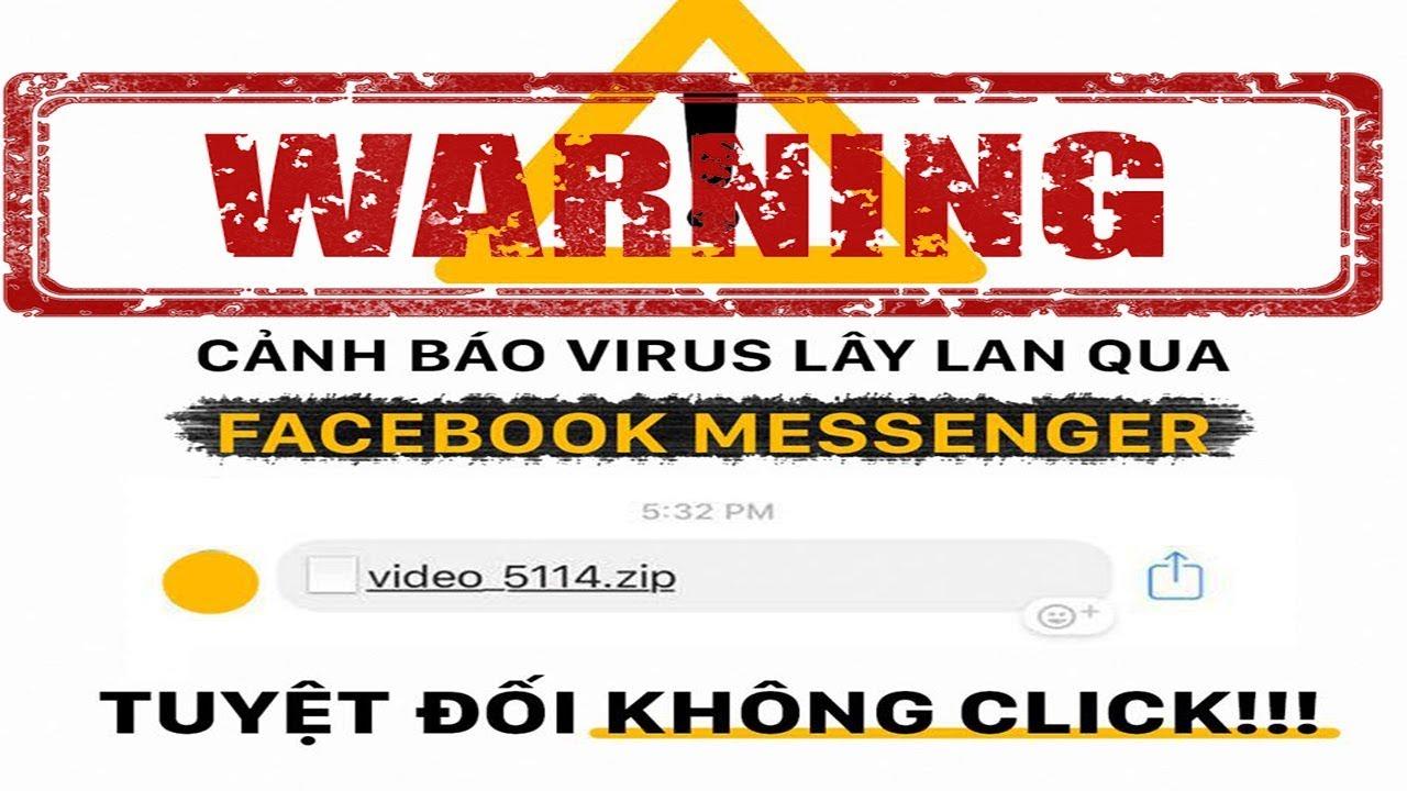? Cảnh báo VIRUS lây lan qua Facebook Messenger và cách khắc phục - BChannel