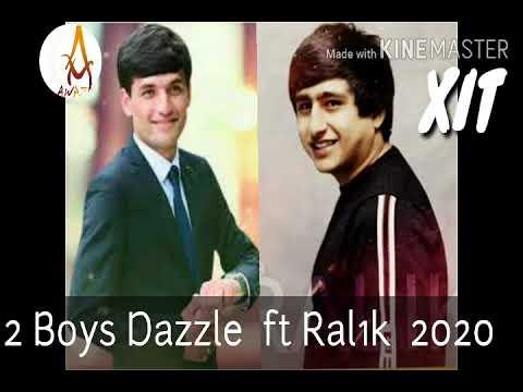 2 Boys Dazzle ft Rest pro Ralik - Ма ай дилм кандм ишка 2020 XIT Official New