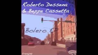 Roberto Dessena & Beppe Cassetta - Bolero (Nooncat Remix)