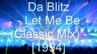 Da Blitz - Let Me Be (Classic Mix)