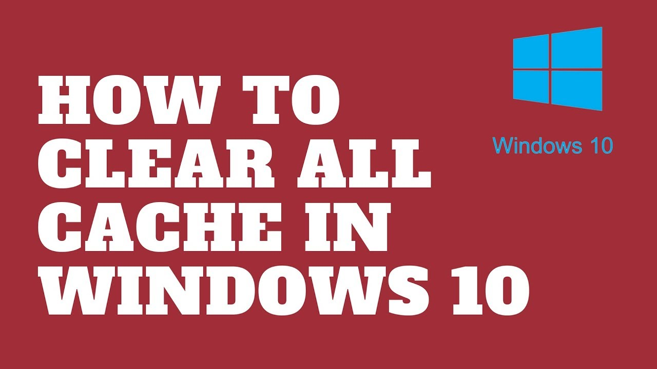 How to Clear All Cache in Windows 10 - YouTube