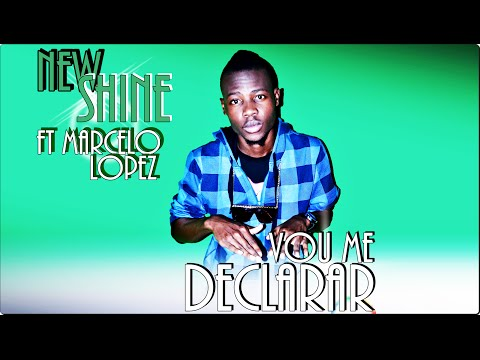 New Shine - Vou me Declarar (ft Marcelo Lopez) [Kizomba Revelation 2016]