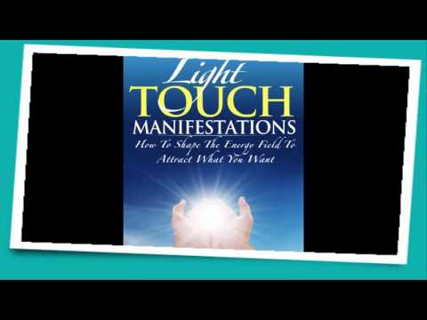 Light Touch Manifestations - How To Shape The Energy Field T
