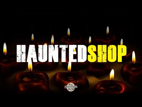 Haunted Shop | Ghost Stories, Paranormal, Supernatural, Hauntings, Horror