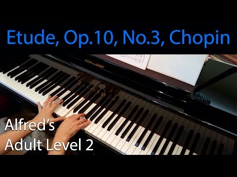 Etude, Op. 10, No. 3, Chopin (Early-Intermediate Piano Solo) Alfred's Adult Level 2