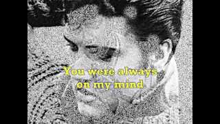 """ELVIS PRESLEY """"Always on my Mind"""" + Lyrics"""