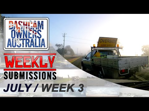 Dash Cam Owners Australia Weekly Submissions July Week 3