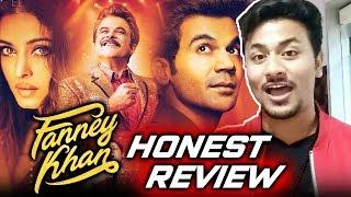 FANNEY KHAN HONEST REVIEW   NO SPOILER   Aishwarya, Anil Kapoor, Rajkumar, Pihu