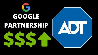 Should you buy ADT or GOOG stock?  ADT stock up ~100%! Google buys stake in ADT