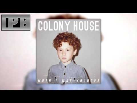 colony house when i was younger