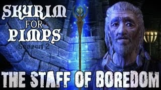 Skyrim For Pimps - The Staff of Boredom (S2E04) College of Winterhold Walkthrough