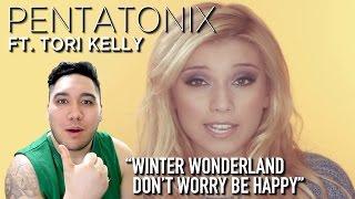Pentatonix - Winter Wonderland/Don't Worry Be Happy (ft Tori Kelly ) REACTION!!!
