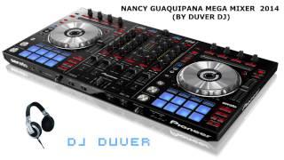 MEGA MIXER 2014 NANCY ESTRELLITA DE LA MUSICA KICHWA   (BY DUVER DJ)