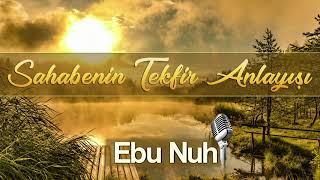 Sahabenin Tekfir Anlayışı / Ebu Nuh