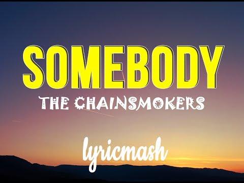The Chainsmokers - Somebody ft. Drew Love (Lyrics/Lyricsvideo)
