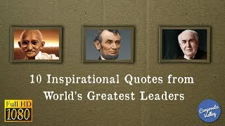 10 Inspirational Quotes From World S Greatest Leaders