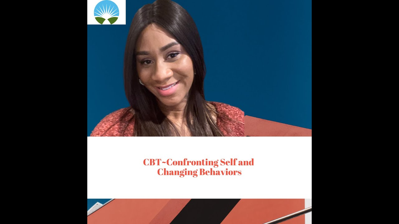 CBT|Confronting Self and Changing Behaviors