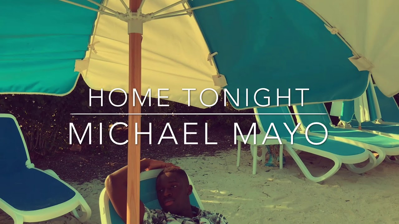 Michael Mayo - Home Tonight (Official Music Video)