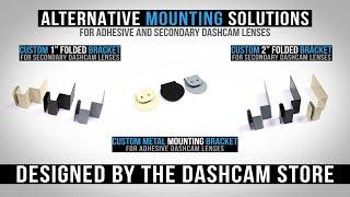 Custom Alternative Mounting Brackets for Secondary Dashcam Lenses | Made in the USA