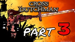Cross Of The Dutchman Part 3 (PC Gameplay Walkthrough) 1080p 60fps