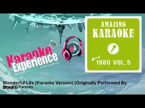 Amazing Karaoke - Wonderful Life (Karaoke Version) - Originally Performed By Black