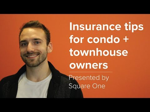 Insurance Tips For Condo And Townhouses Owners | Square One