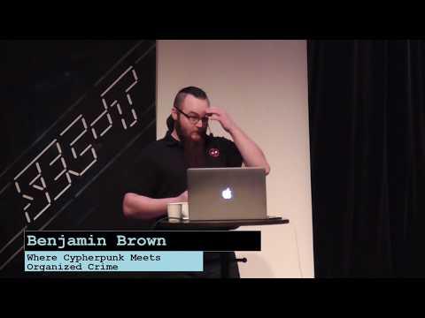 SEC-T 0x0A: Benjamin Brown - Where cypherpunk meets organized crime