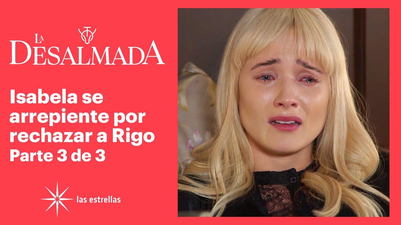 Download La Desalmada 3/3: Isabela sufre por no haberse despedido de Rigoberto | C-79