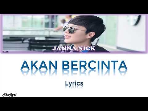 JANNA NICK - AKAN BERCINTA ( LIRIK)