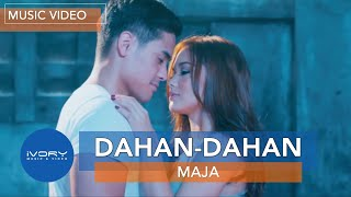 vuclip Maja Salvador | Dahan-Dahan | Official Music Video