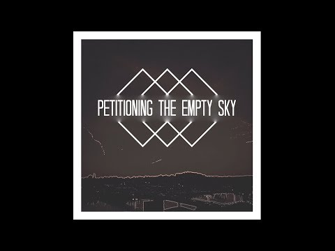 Petitioning The Empty Sky - Petitioning The Empty Sky [Full EP]