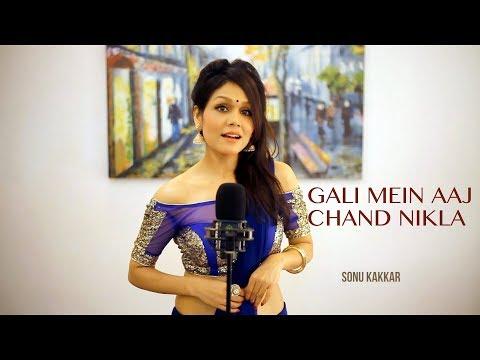 Gali Mein Aaj Chand Nikla | Sonu Kakkar