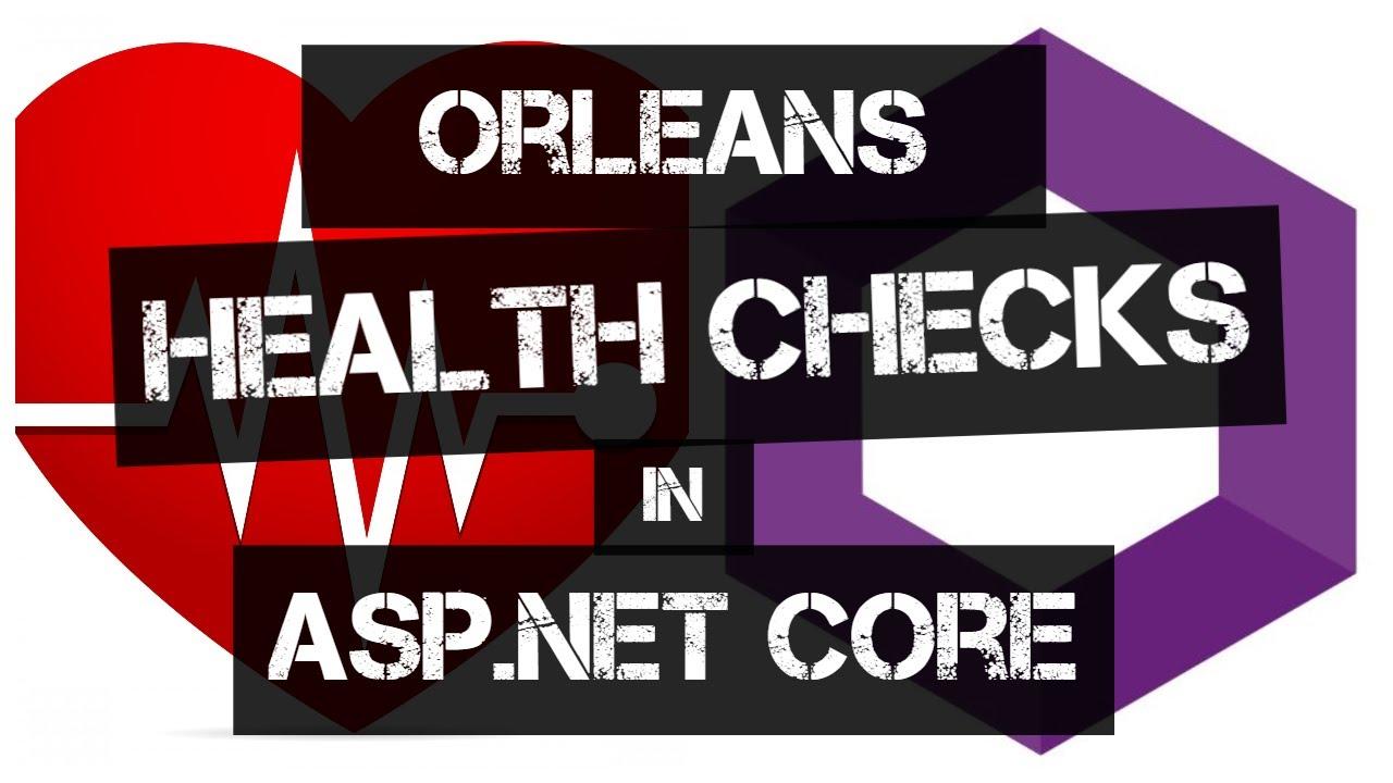 Orleans Health Checks using ASP.NET Core