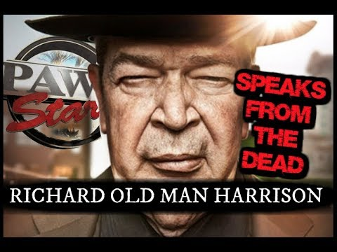 RICHARD OLD MAN HARRISON SPEAKS FROM THE DEAD